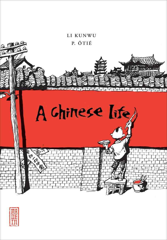 A Chinese Life By Otie, Philippe/ Kunwu, Li (ILT)/ Gauvin, Edward (TRN)